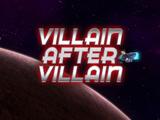 Villain After Villain