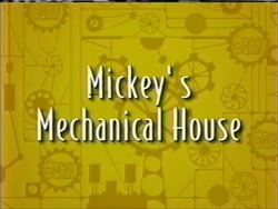Mickey's Mechanical House