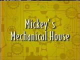 Mickey's Mechanical House