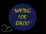 Waiting for Baloo