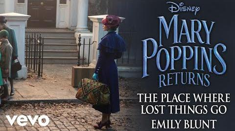 "Emily Blunt - The Place Where Lost Things Go (From ""Mary Poppins Returns"" Audio Only)"