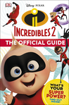 Incredibles 2 - The Official Guide