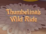 Thumbelina's Wild Ride