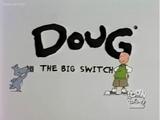 Doug: The Big Switch