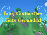Fairy Godmother Gets Grounded