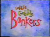 Gobble Gobble Bonkers