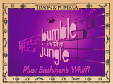 Bumble in the Jungle + Beethoven's Whiff