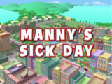 Manny's Sick Day
