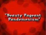 Beauty Pageant Pandemonium