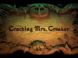 Cracking Mrs. Croaker