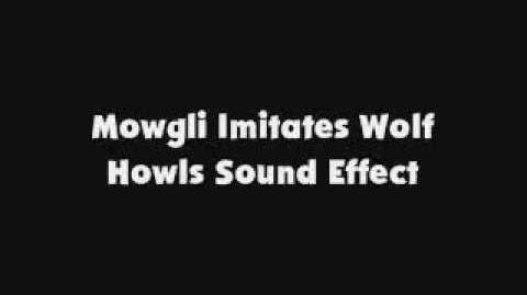 Mowgli Imitates Wolf Howls SFX