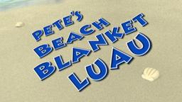 Pete's Beach Blanket Luau