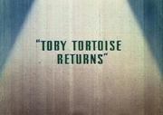 Toby Tortoise Returns