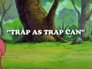 Trap as Trap Can