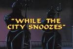 WhiletheCitySnoozes