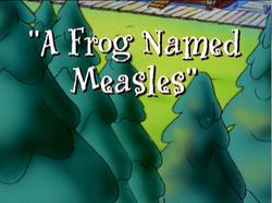 Frog Named Measles