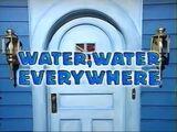 Water, Water Everywhere