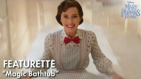 """Magic Bathtub"" Featurette Mary Poppins Returns"