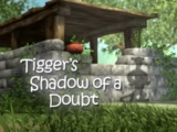 Tigger's Shadow of a Doubt