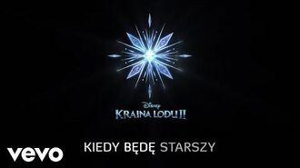 """Czesław Mozil - Kiedy będę starszy (z filmu """"Kraina lodu 2"""" Lyric Video)"""
