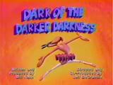 Dark of the Darker Darkness