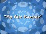 My Fair Moochie