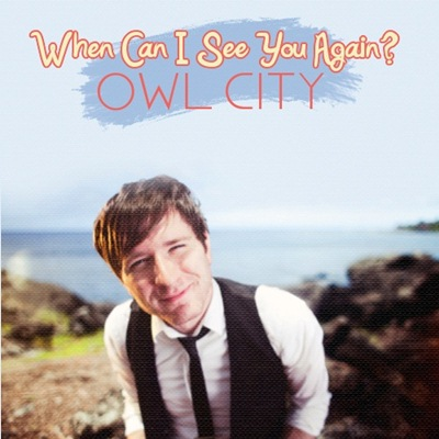 File:Owl City - When Can I See You Again.jpg