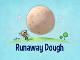 Runaway Dough