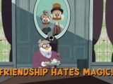 Friendship Hates Magic!
