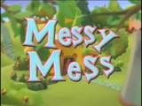 Messy Mess