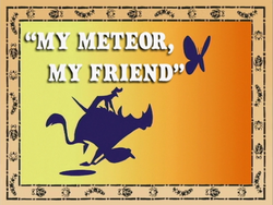 My Meteor, My Friend