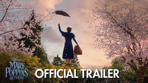 Mary Poppins Returns Official Trailer