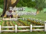 Rabbit's Ruta-wakening