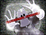 Transmission: Impossible