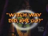 Witch Way Did She Go?