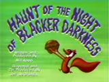 Haunt of the Night of Blacker Darkness