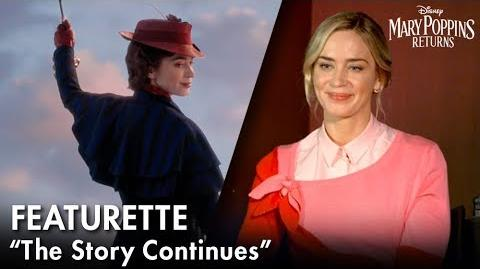 """The Story Continues"" Featurette Mary Poppins Returns"