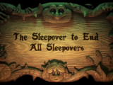The Sleepover to End All Sleepovers