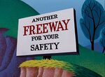 Another Freeway for Your Safety Sign