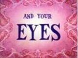 You and Your... Eyes