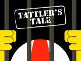 Tattler's Tale