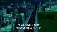 Balls Well That Friends Well 001