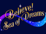 Believe! Sea of Dreams