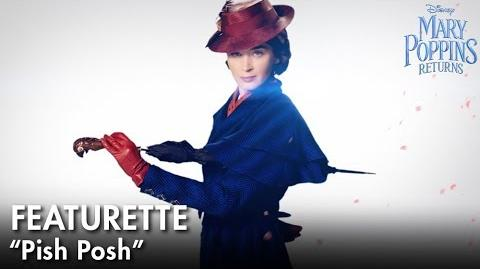 """Pish Posh"" Featurette Mary Poppins Returns"