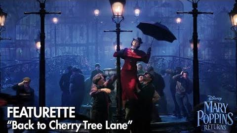 """Back to Cherry Tree Lane"" Featurette Mary Poppins Returns"