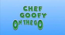 Chef Goofy On The Go