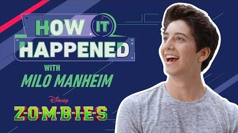 How It Happened Milo Manheim ZOMBIES Disney Channel