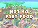 Not So Fast Food