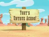 Toby's Untrue Achoo!