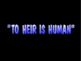To Heir is Human